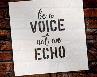 Be A Voice Not An Echo - Word Stencil - Select Size - STCL1520 - by StudioR12