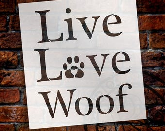 Live Love Woof - Word Art Stencil - Select Size - STCL1895 - by StudioR12