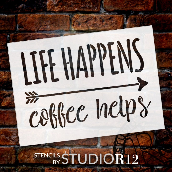Life Happens - Coffee Helps - Word Art Stencil - Select Size - STCL1656 - by Studior12