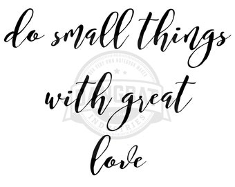 Download Do small things with great love Typography digital downloads motivational phrase wall art clip art dreaming commercial use granted