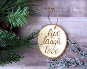 Wood Ornament - Live Laugh Love Ornament - Pyrography-Tree Branch Ornament - Wood Burned Ornament - Wood Burned Art - Rustic Christmas Decor