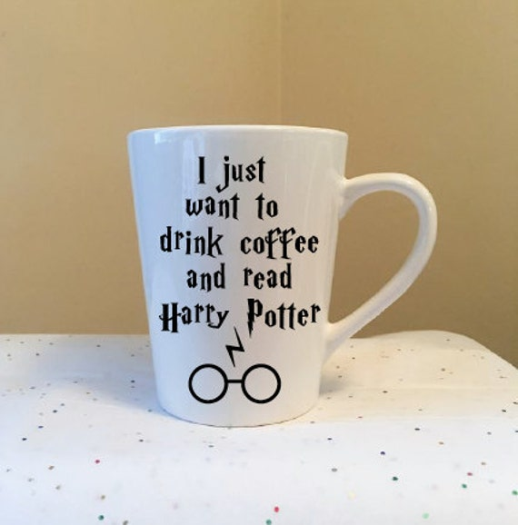 I Just Want To Drink Coffee and Read Harry Potter White Coffee Cup