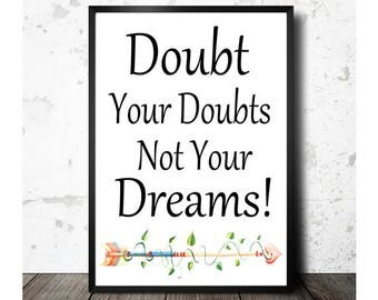 Motivational Print, Doubt Your Doubts, Not Your Dreams, Printable Art, Printable Quotes,Inspirational Quote, 8x10 Print,Instant Download