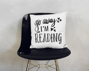 Go Away I'm Reading Book Lover Handlettered 18 X 18 Square Couch Bed Throw Pillow