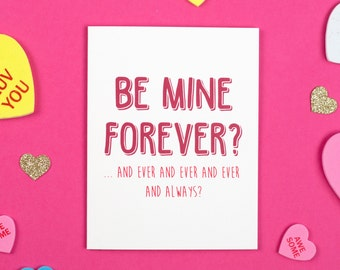 Be Mine Forever? Valentine's Day Card, Love