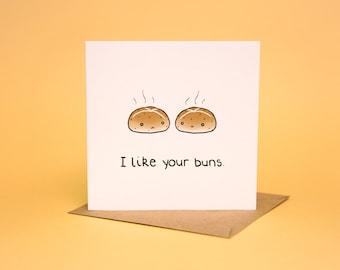 I Like Your Buns - Greeting card