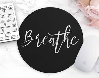 Breathe, Mouse Pad, Motivational Mousepad, Mouse Mat, Cute Office Desk Accessories, Inspirational Quote, Round Mousepad, Black