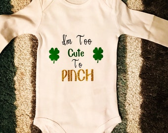 Baby Girls' St. Patrick's Day Onesie I'm Too Cute To Pinch