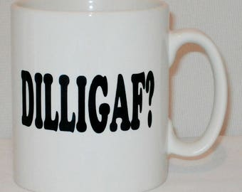 DILLIGAF? Do I Look Like I Give A F**k? Mug Can Be Personalised Funny Rude Gift Office Does It Gift