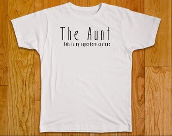 The Aunt this is my superhero costume T-Shirt, American Apparel Shirt,