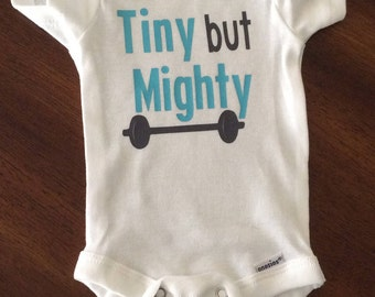 Tiny but Mighty Onesie - Short Sleeves or Long Sleeves