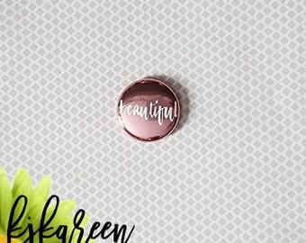 "Badge 1"" - Beautiful Métallique rose"