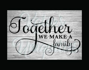 Together We Make a Family SVG DXF PNG Digital Cut File Set of 2 Versions  for use with cutting machines Cricut Silhouette