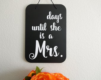 Days Until She is a Mrs. Sign,  Chalkboard sign available for Bridal Shower or Bachelorette Decorations