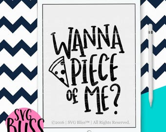 Pizza SVG| Wanna Piece of Me| SVG Cutting File for Cricut or Silhouette| Handlettered SVG| svg eps dxf png file download