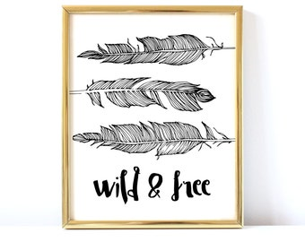 Wild and Free Art Print   Nursery Wall Art, Printable Wall Art, Art Print, Feathers, Boho, Hand Drawing, Black and White, Typography