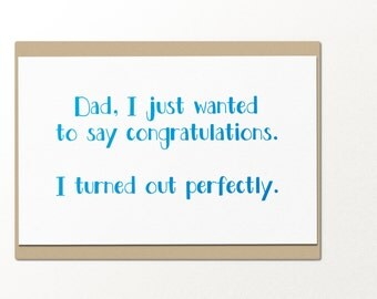 congrats dad i turned out perfectly // fathers day greeting card // card for dad // funny greeting card