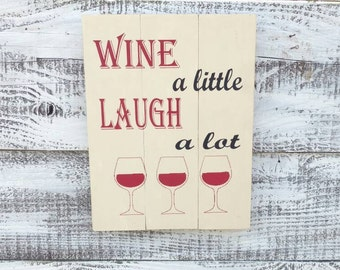 Pallet sign rustic wine sign wine a little laugh a lot wood sign wine lover gift housewarming gift