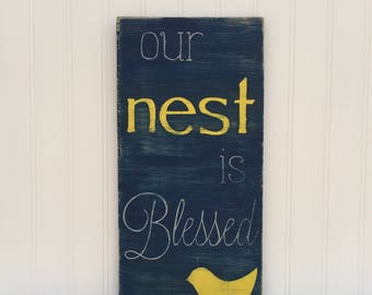 Our Nest is Blessed Sign - Wood Sign, Hand Painted, Distressed, Rustic, Bird, Home Decor
