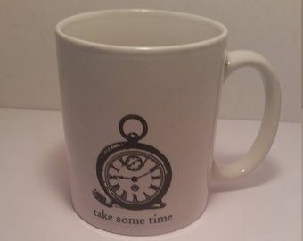 Take Some Time Coffee Mug