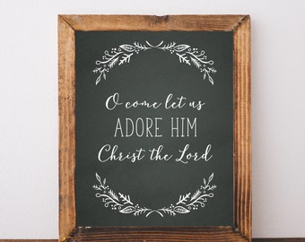 Digital Download O Come Let Us Adore Him Christ the Lord Printable 5x7 and 8x10