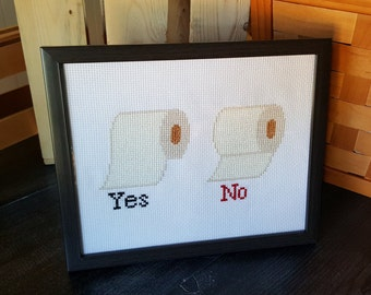 Toilet Paper Cross Stitch --  Toilet Paper Yes/No Cross Stitch