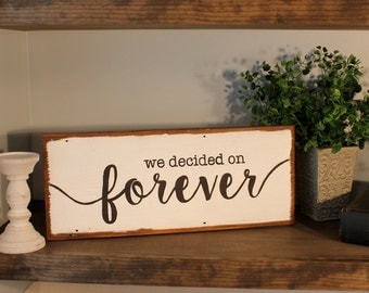We decided on forever reclaimed wood sign, farmhouse sign, rustic, fixer upper inspired