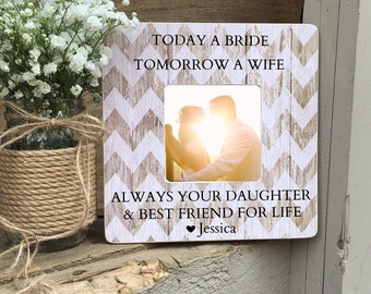 Mother of the Bride Gift Mother of the Bride Frame Today A Wife Tomorrow A Bride Personalized Picture Frame