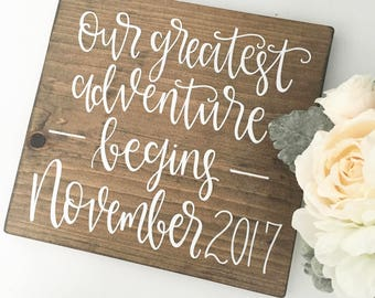 Our Greatest Adventure Begins - Wood Sign