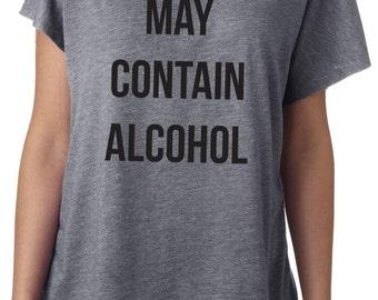 May Contain Alcohol triblend tshirt t-shirt Womens Tri blend Dolman short sleeve tri-blend Funny top t shirt Ladies tee