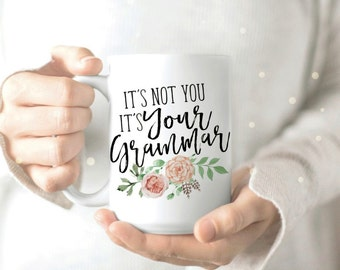 Grammar Mug - Gift for Grammar Mug - English Teacher Mug - Funny Grammar Mug - Grammar - Funny Girlfriend Mug