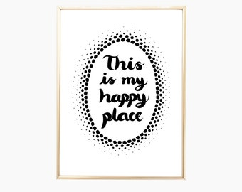 """Quote Prints, This Is My Happy Place, Home Decor, Housewarming gift, Happy Place Print, Wall Decor, Typography Print, Quote Art, 9"""" x 12"""""""