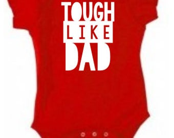 Tough Like DAD - INFANT Tees/Raglans - Made to Order