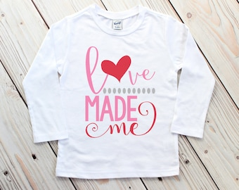 Toddler Valentine Shirt - Girl Valentine Shirt - Love Made Me - Pretty Valentine Top - Girl Valentines Day - Valentines Outfit - Vday Tee