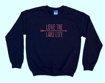 Love The Lake Life - Crewneck Sweatshirt