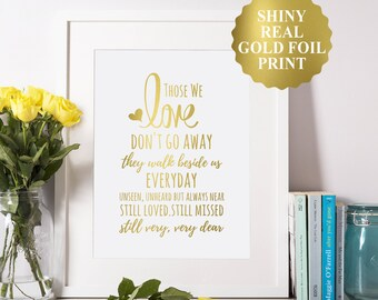 Those We Love Don't Go Away / Memorial Sign / They Walk Beside Us Everyday / Remembrance Sign / Gold Foil Wedding Sign in 4x6, 5x7 or 8x10