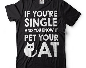 Funny Valentines Day T-shirt Cat Lover Funny T-shirt Valentines Day Gift Cute T-shirt