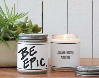 Be Epic. Soy Candle Gift | Graduation Gift | New Endeavor Gift | Inspiration Gift | Encouragement Gift | Personalized Gift