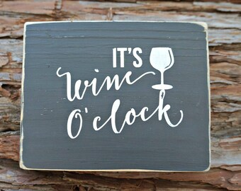 IT'S wine O'clock | Wine Sign | Bar Decor | Home Decor | Wall Decor | Rustic Sign | Wine Lover Gift | Kitchen Decor | Wine Decor
