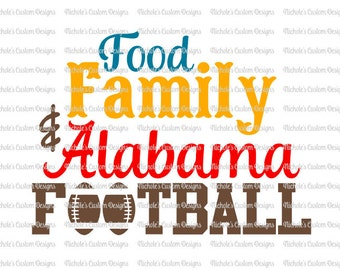 Food, Family, & Alabama Football SVG file, Silhouette and Cricut