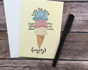 i love you card - ice cream card - romantic card - i love you more card - blank greeting card - funny anniversary card - dessert card