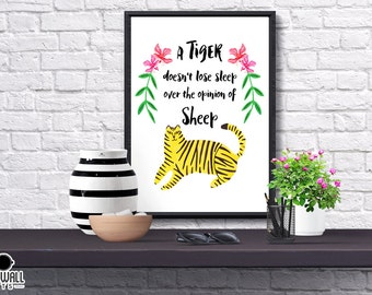 A Tiger Doesn't Lose Sleep Over The Opinion Of Sheep Print, Quote, Inspirational, Funny, Illustrated, Poster, Gift