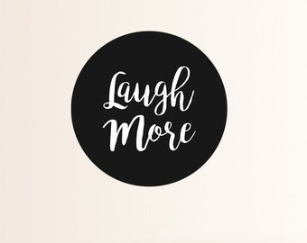 Laugh More | Decal Quotes | Quote Decor | Quote Art | Quote Decal | Wall Decal | Wall Art | Wall Quotes | Wall Quote Decal