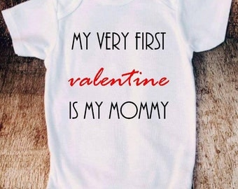 My first Valentine is my mommy, first valentines, baby bodysuit, valentines outfit baby Onesie, baby shower, gift for new mom dad