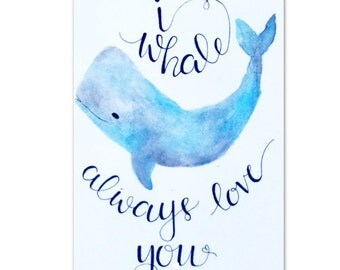 I Whale Always Love You Watercolor Print