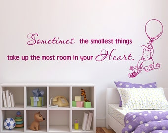 Winnie The Pooh Quote Wall Decal Sometimes The Smallest Things Take Up The  Most Room Winnie Part 95