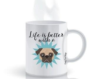 Life Is Better With A Pug Pug Coffee Mug