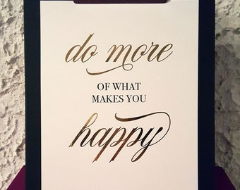"Real foil | Print | Wall Art | Inspirational Quote | Happy | ""Do More of What Makes You Happy"""