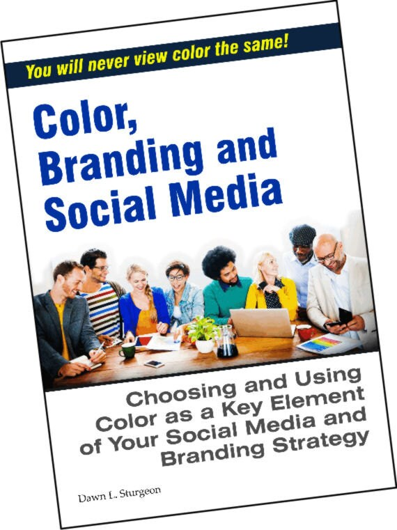 Color, Branding and Social Media: Choosing and Using Color as a Key Element of Your Social Media and Branding Strategy