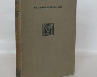 The Angry Heart. Adolphus Alfred Jack. 1928. 1st Edition.